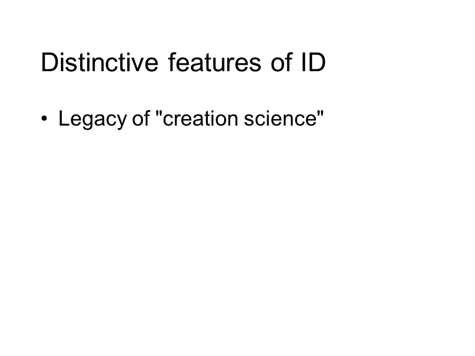 Distinctive features of ID Legacy of creation science