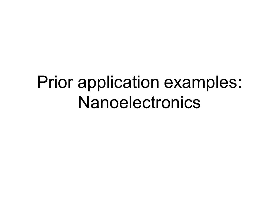 Prior application examples: Nanoelectronics