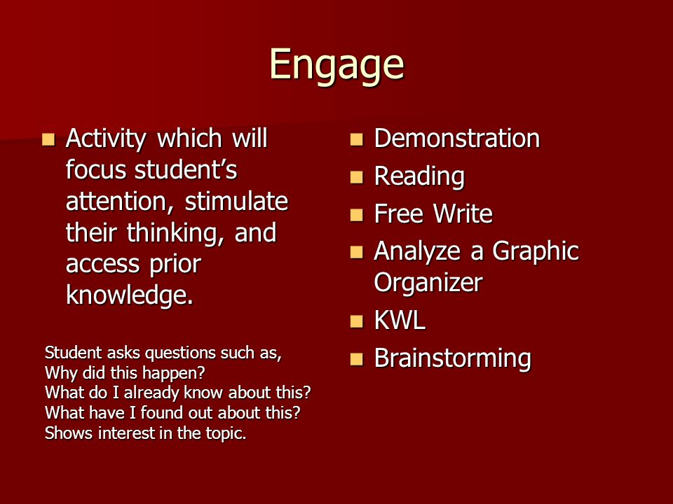 Engage Activity which will focus students attention, stimulate their thinking, and access prior knowledge. Activity which will focus students attentio