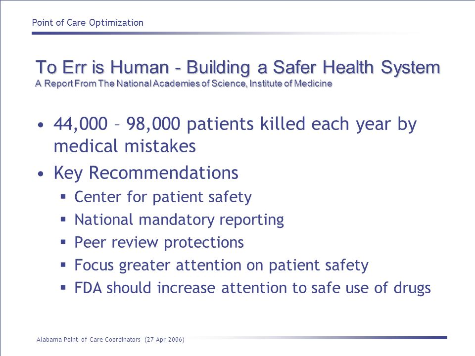 Point of Care Optimization Alabama Point of Care Coordinators (27 Apr 2006) 82% of Patient Data Still Manually Recorded Source: 1999 EAC US Hospital POC Survey