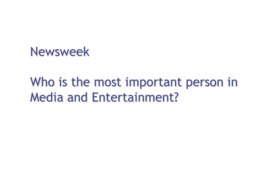 Newsweek Who is the most important person in Media and Entertainment?