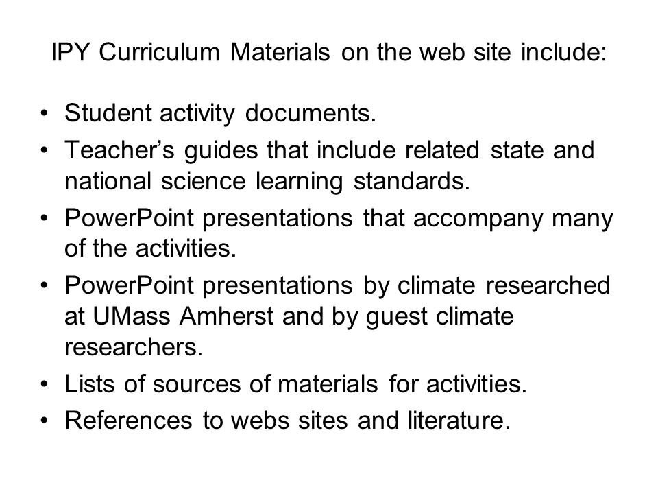 IPY Curriculum Materials on the web site include: Student activity documents.