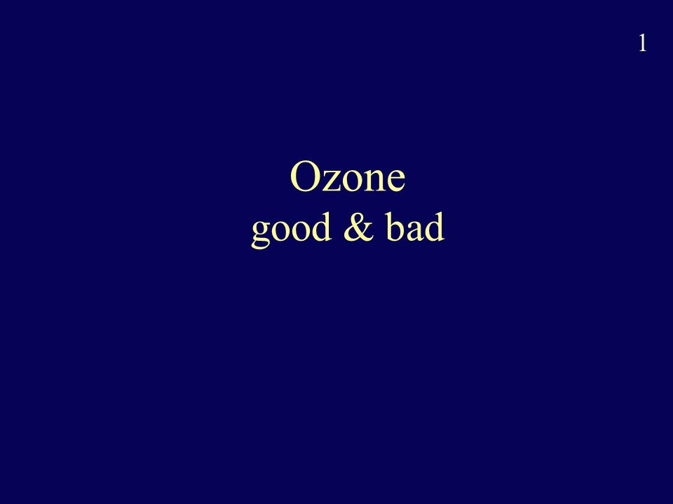 2 Ozone (parts per million) 0 20 40 60 80 100 Altitude (km) Troposphere Mesosphere Thermosphere Ozone In the Atmosphere Altitude (miles) 10 0 20 30 40 50 60 90% of ozone is in the stratosphere 02468 10% of ozone is in the troposphere