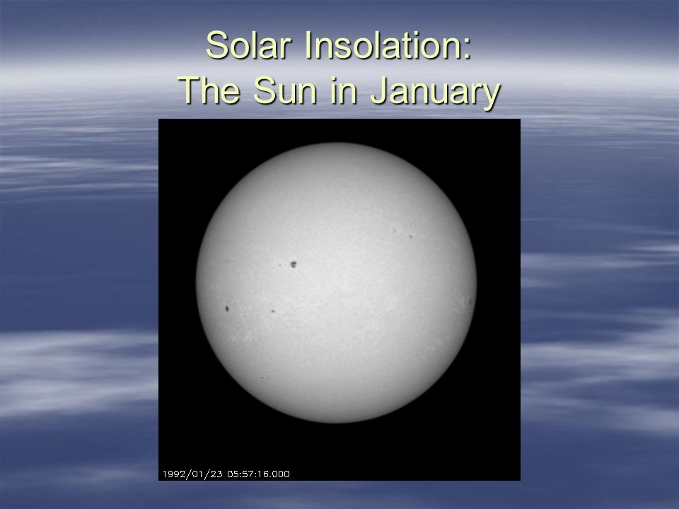 Solar Insolation: The Sun in January
