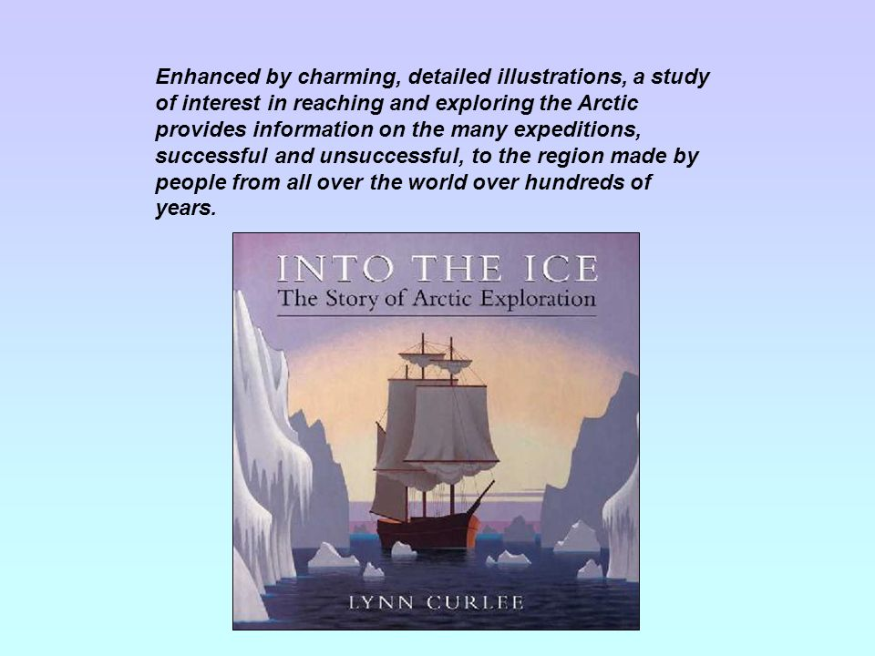 Enhanced by charming, detailed illustrations, a study of interest in reaching and exploring the Arctic provides information on the many expeditions, successful and unsuccessful, to the region made by people from all over the world over hundreds of years.