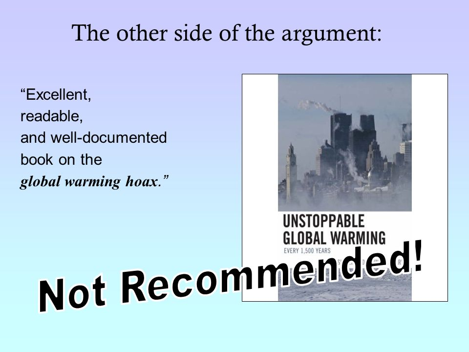 The other side of the argument: Excellent, readable, and well-documented book on the global warming hoax.