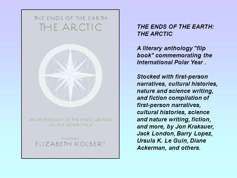 THE ENDS OF THE EARTH: THE ARCTIC A literary anthology