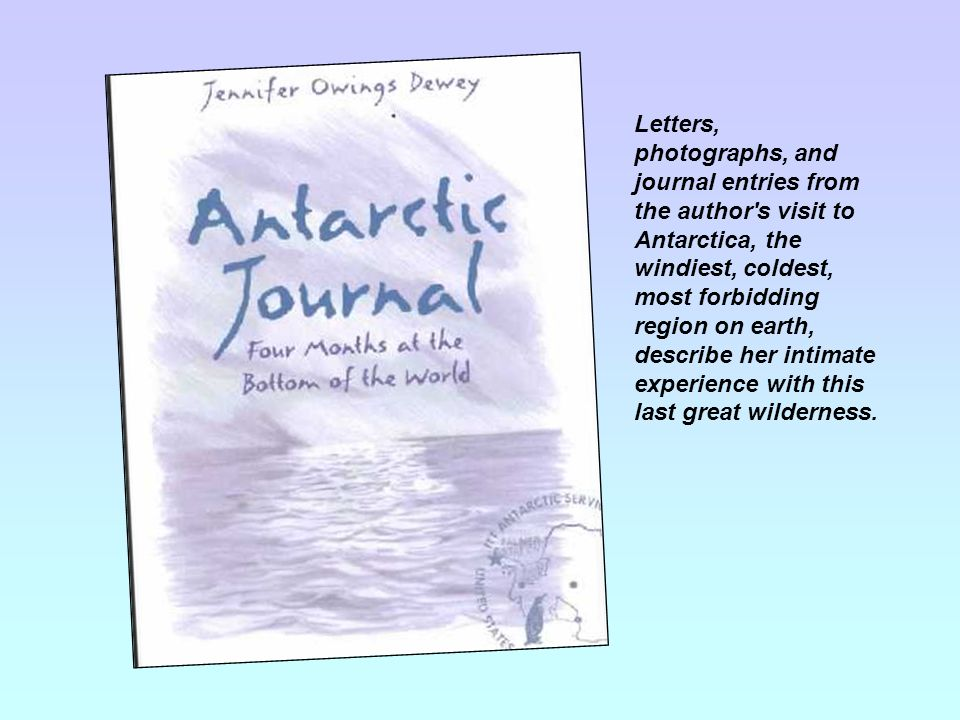 Letters, photographs, and journal entries from the author s visit to Antarctica, the windiest, coldest, most forbidding region on earth, describe her intimate experience with this last great wilderness.