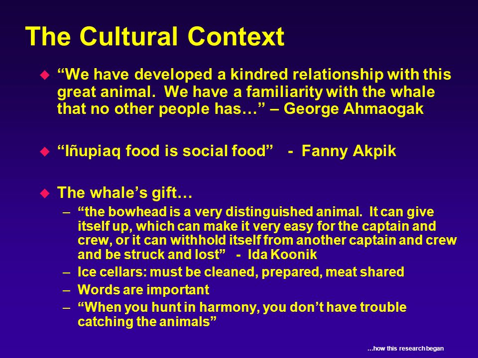 The Cultural Context u We have developed a kindred relationship with this great animal.