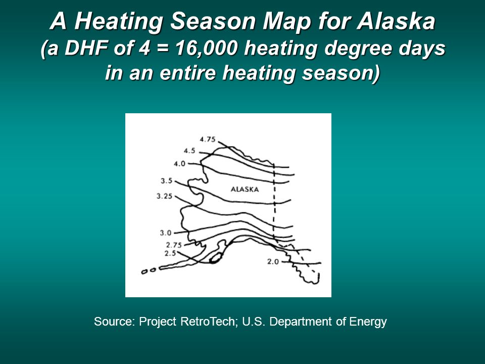A Heating Season Map for Alaska (a DHF of 4 = 16,000 heating degree days in an entire heating season) Source: Project RetroTech; U.S.