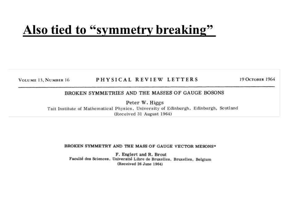 Also tied to symmetry breaking