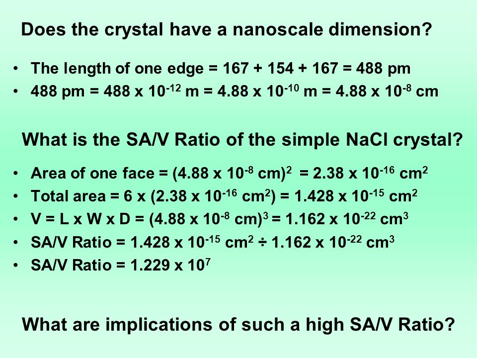 Does the crystal have a nanoscale dimension? The length of one edge = 167 + 154 + 167 = 488 pm 488 pm = 488 x 10 -12 m = 4.88 x 10 -10 m = 4.88 x 10 -