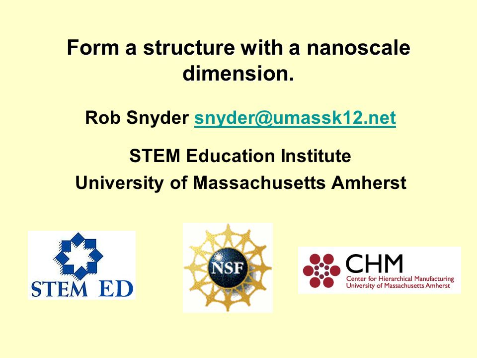 Form a structure with a nanoscale dimension.