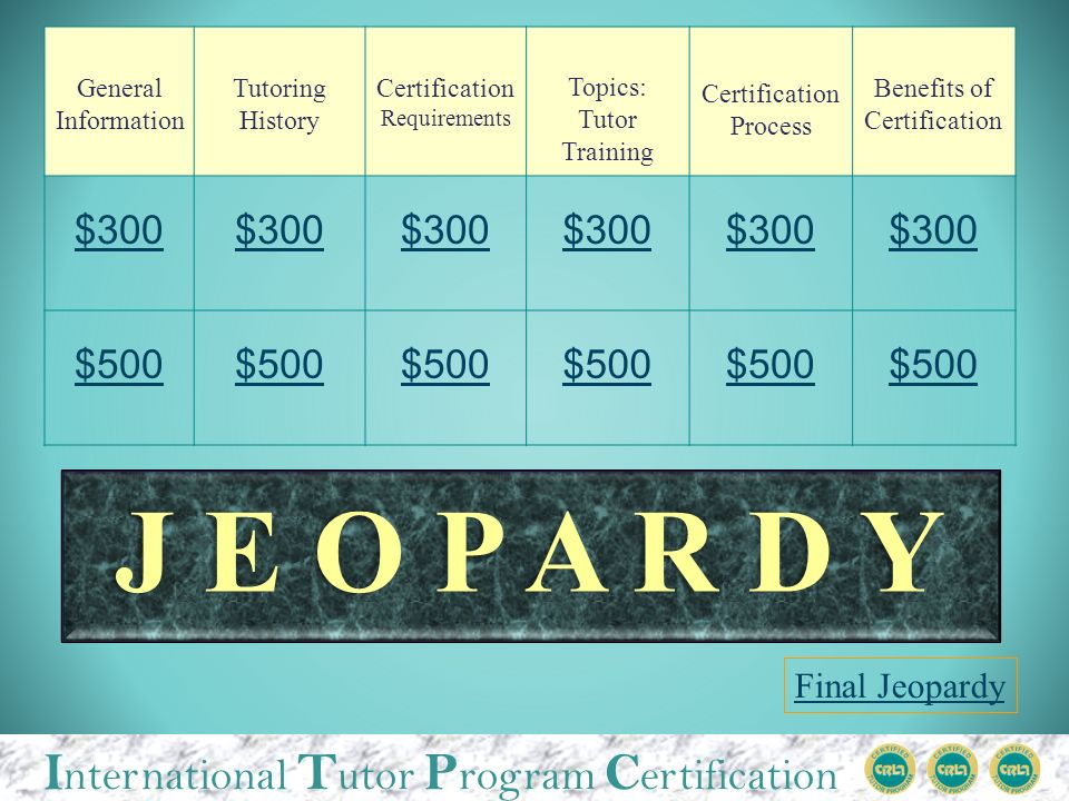 I nternational T utor P rogram C ertification $300 Answer from General Information It stands for the International Tutor Program Certification