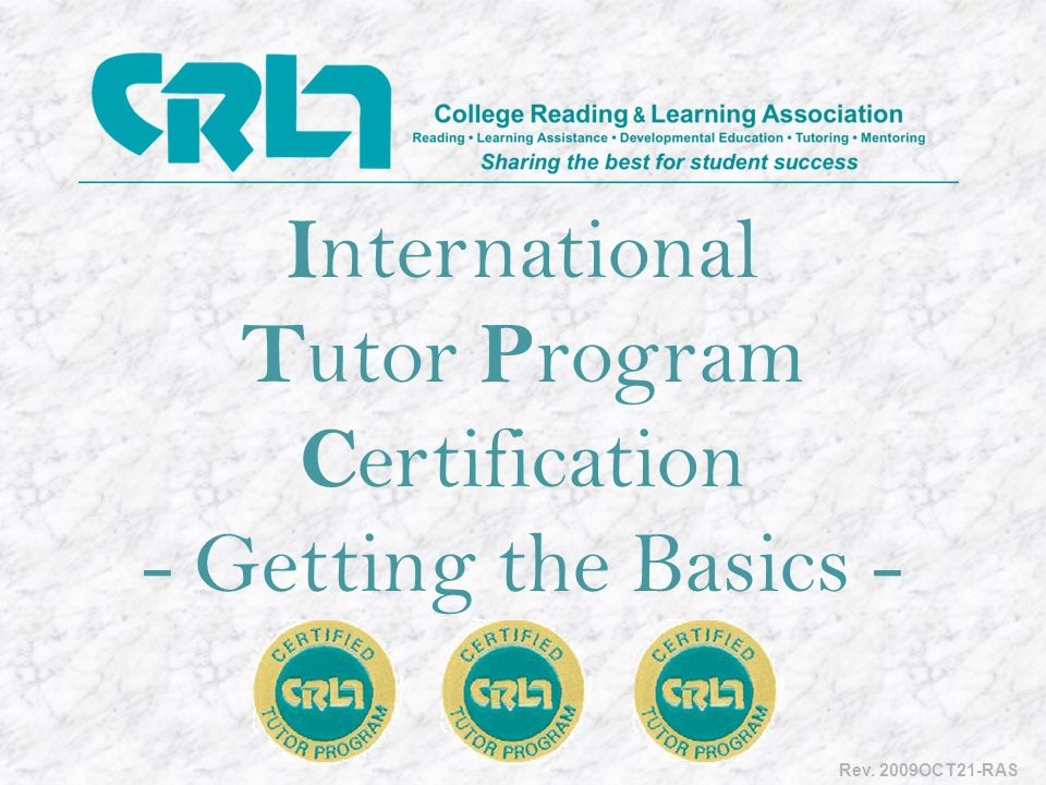 I nternational T utor P rogram C ertification - Getting the Basics - - Rev. 2009OCT21-RAS