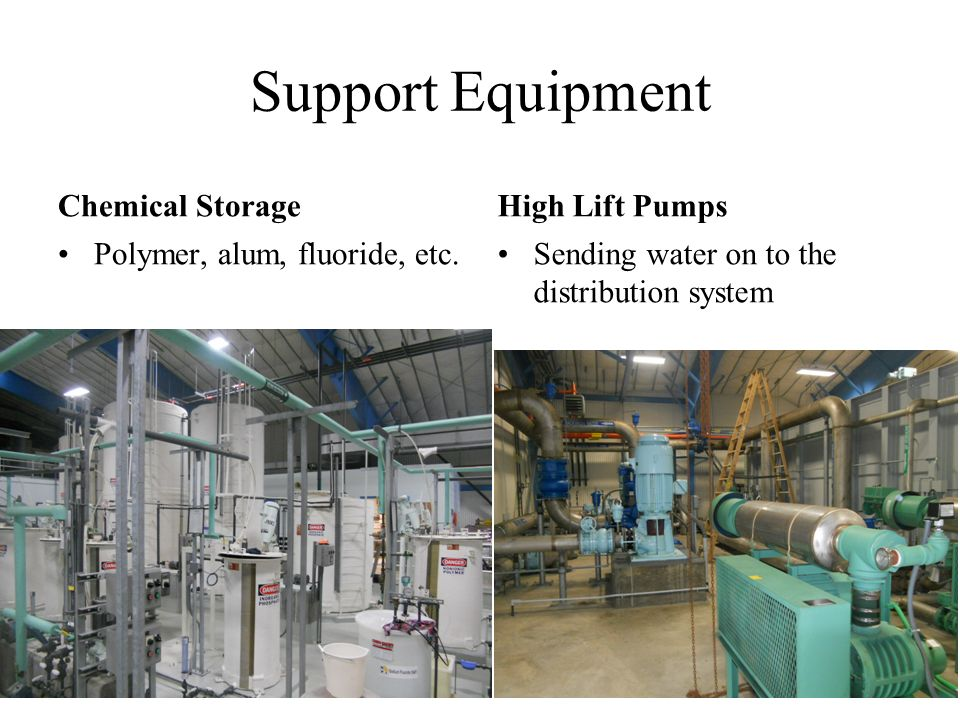 Support Equipment Chemical Storage Polymer, alum, fluoride, etc.