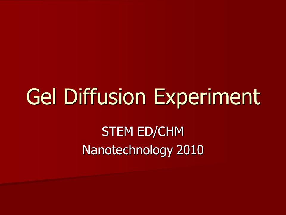 Gel Diffusion Experiment STEM ED/CHM Nanotechnology 2010