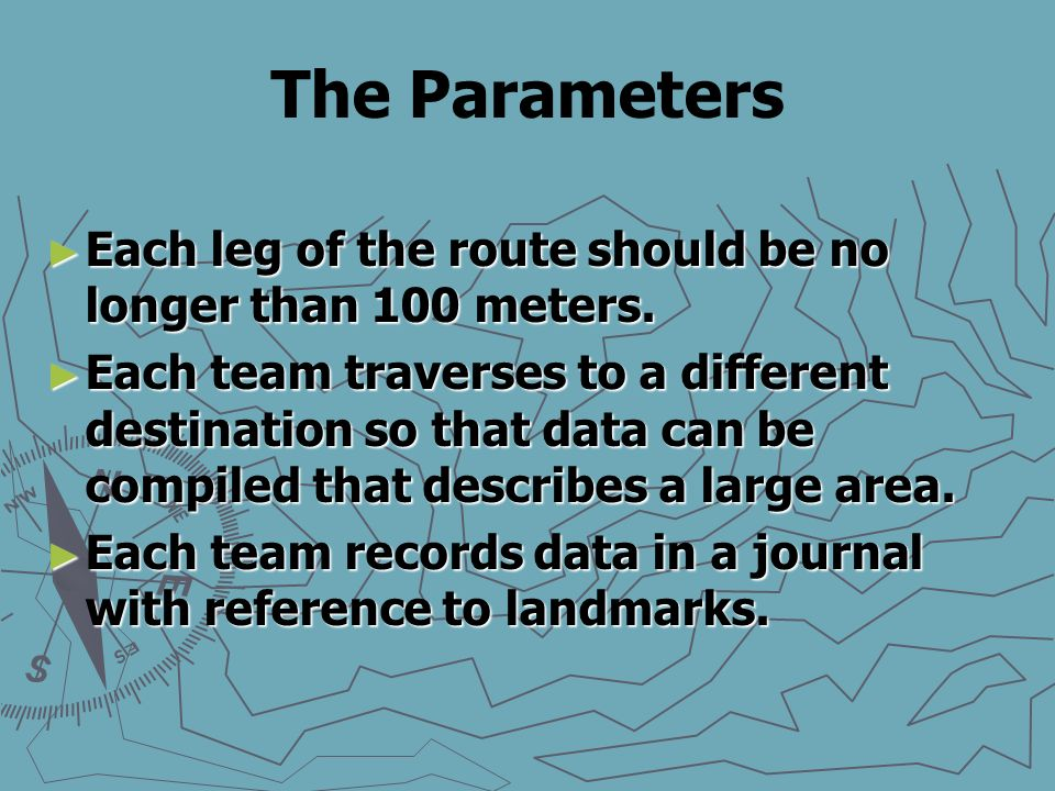 The Parameters Each leg of the route should be no longer than 100 meters.