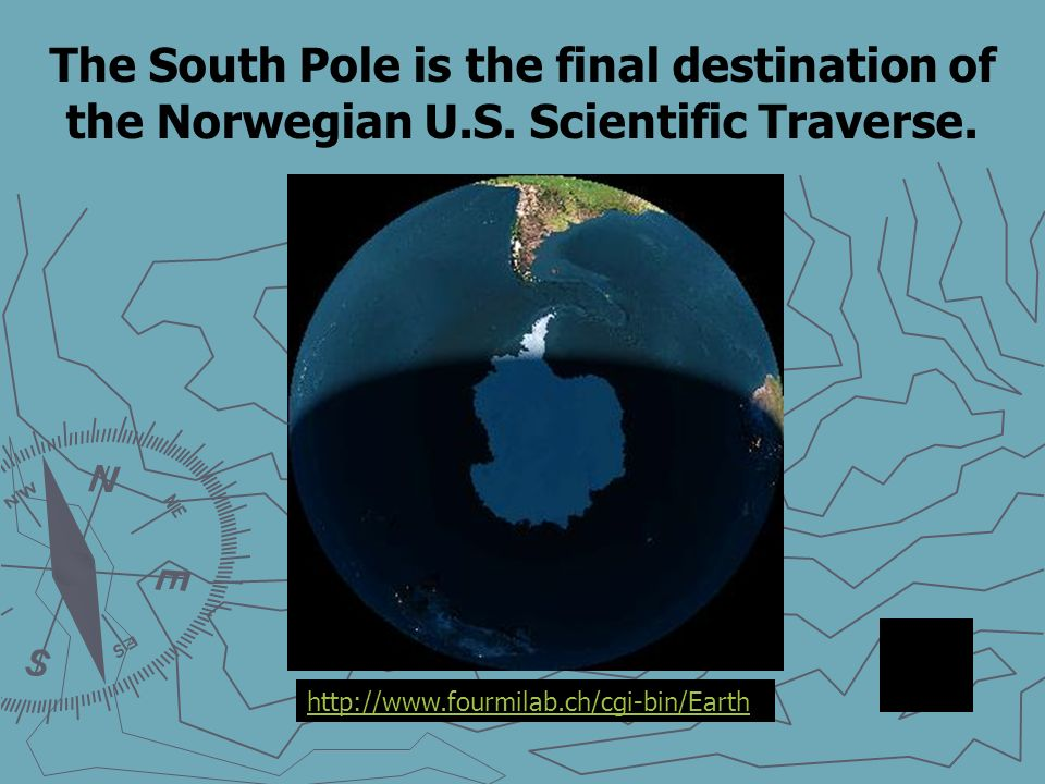 A network of GPS satellites orbiting Earth can be used to collect data in Polar regions and guide Polar Expeditions.