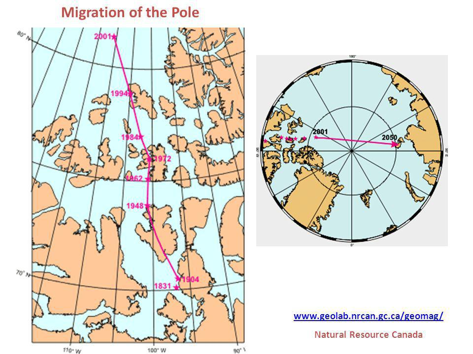 Migration of the Pole www.geolab.nrcan.gc.ca/geomag/ Natural Resource Canada