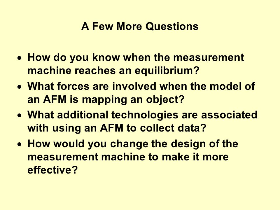 A Few More Questions How do you know when the measurement machine reaches an equilibrium.