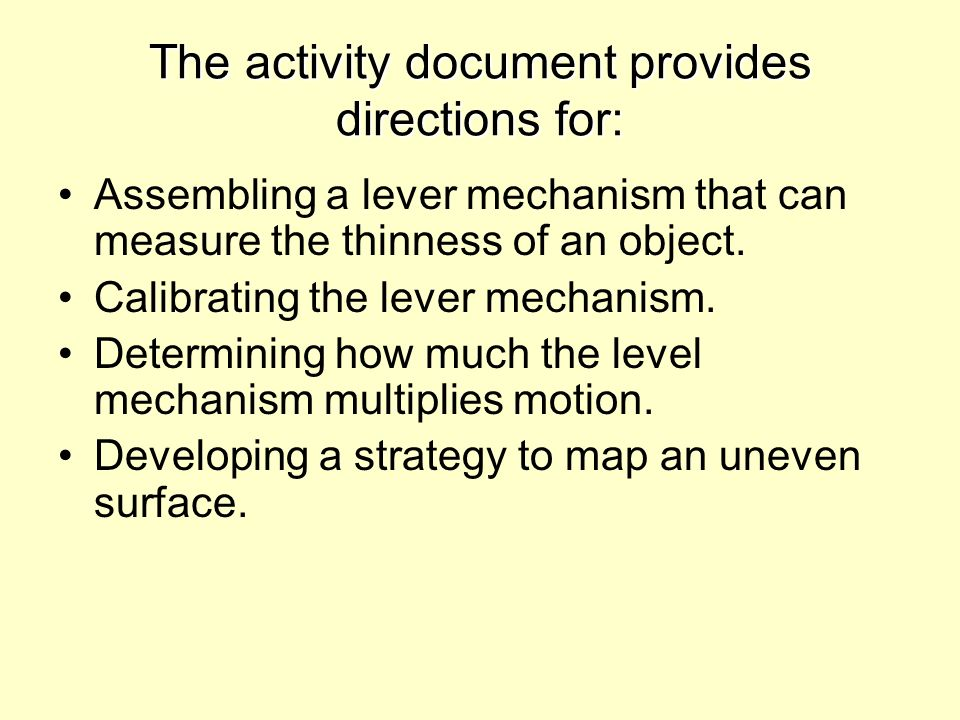 The activity document provides directions for: Assembling a lever mechanism that can measure the thinness of an object. Calibrating the lever mechanis