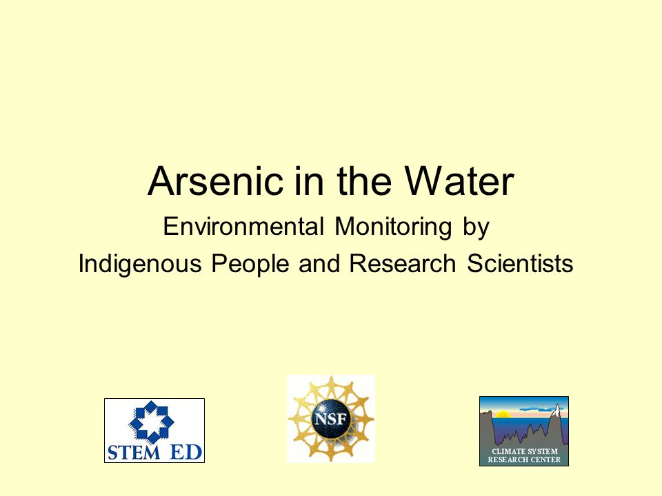 Arsenic in the Water Environmental Monitoring by Indigenous People and Research Scientists