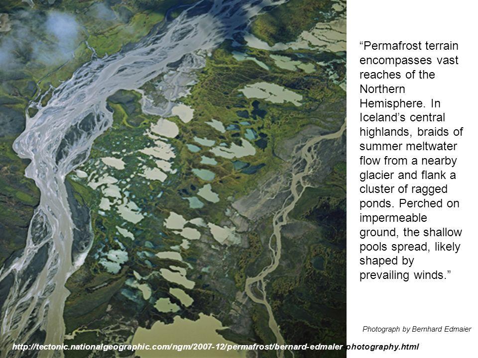 Permafrost terrain encompasses vast reaches of the Northern Hemisphere.