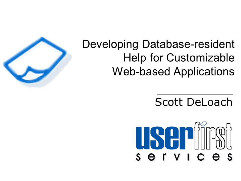 Developing Database-resident Help for Customizable Web-based Applications Scott DeLoach