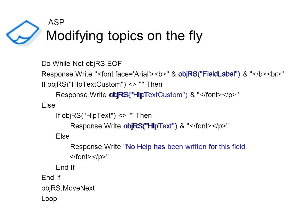 Modifying topics on the fly Do While Not objRS.EOF Response.Write