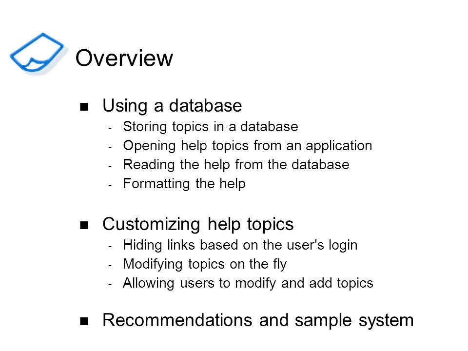 Using a database - Storing topics in a database - Opening help topics from an application - Reading the help from the database - Formatting the help C