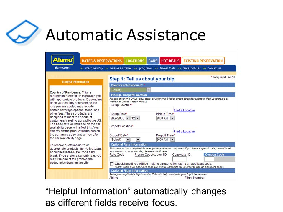 Automatic Assistance Helpful Information automatically changes as different fields receive focus.