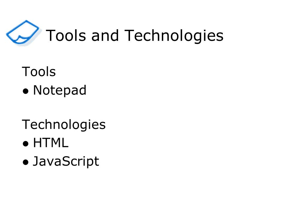Tools Notepad Technologies HTML JavaScript Tools and Technologies