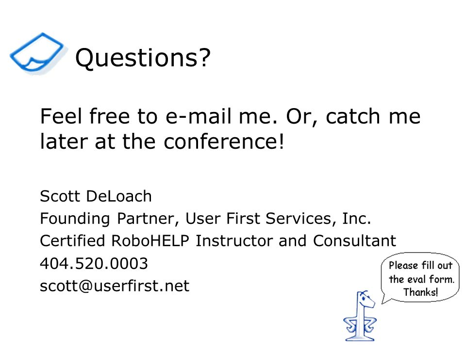 Feel free to e-mail me. Or, catch me later at the conference.