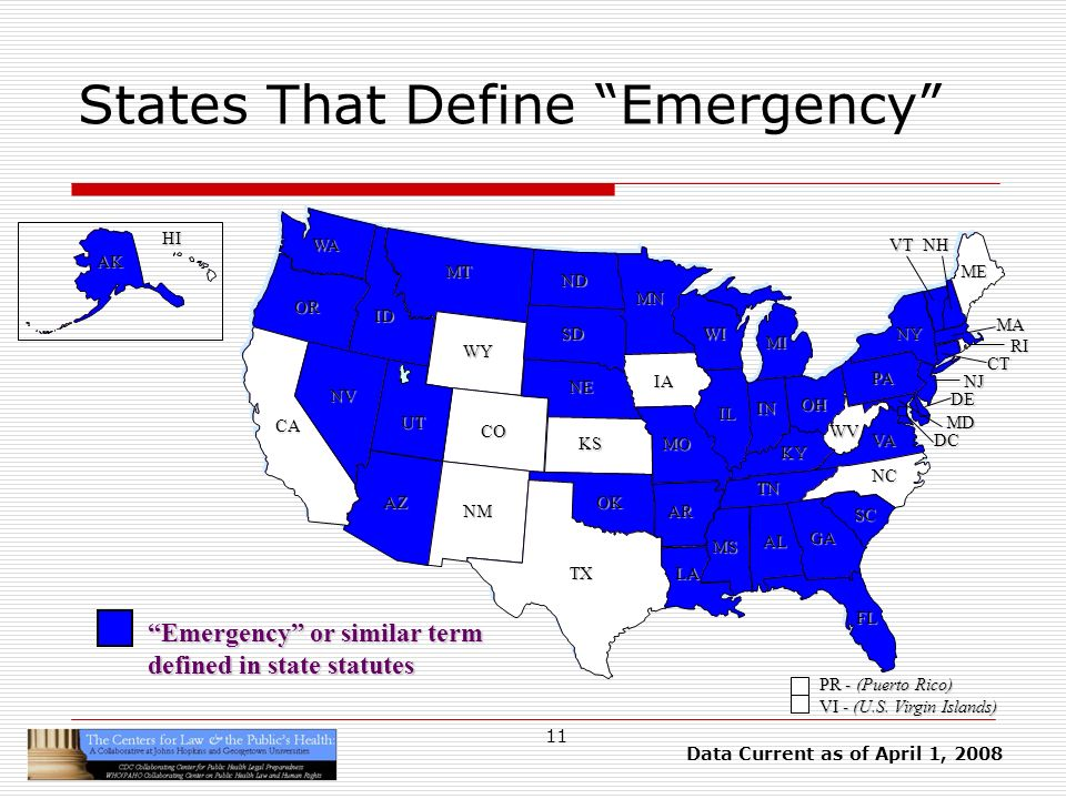 11 States That Define Emergency HI AK CA OR WA ID MT TX SD WY NV OK KS NE CO NM AZ UT ND SC MN WI IA MO AR LA VA NC GA FL AL MS IL WV KY TN NY PA IN OH MI DE NJ CT RI MA ME DC MD NHVT PR - (Puerto Rico) VI - (U.S.
