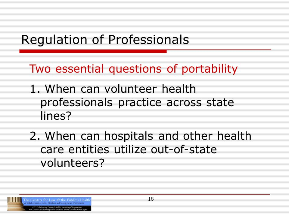 18 Regulation of Professionals Two essential questions of portability 1.
