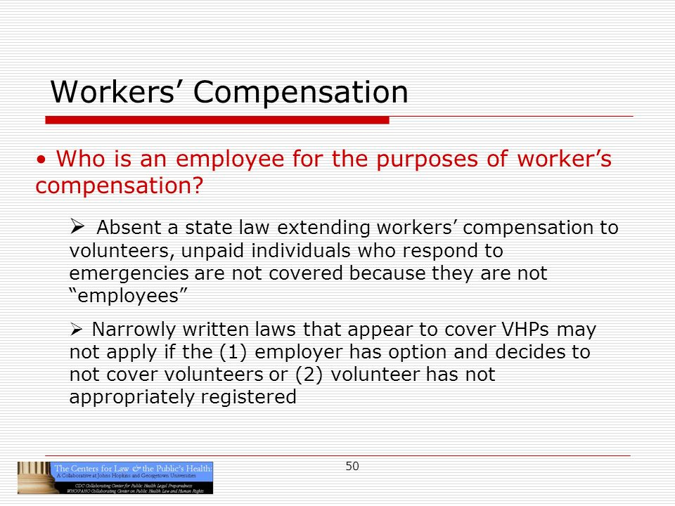 50 Workers Compensation Who is an employee for the purposes of workers compensation.
