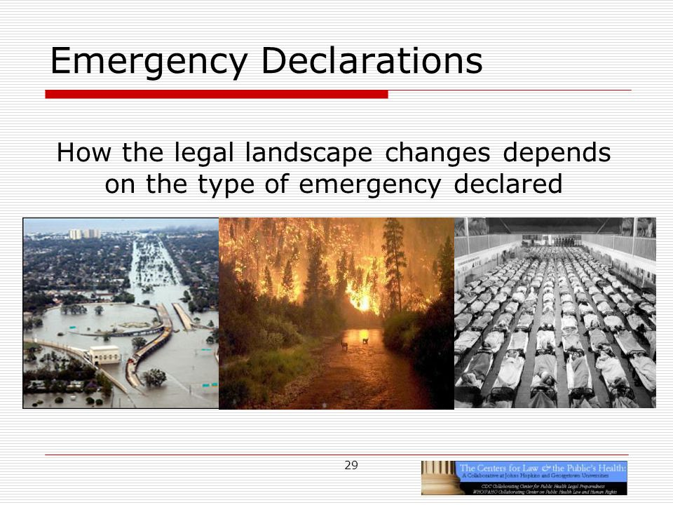 29 Emergency Declarations How the legal landscape changes depends on the type of emergency declared