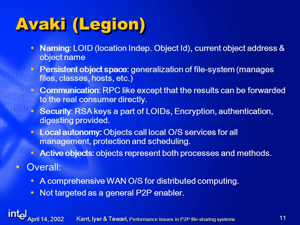April 14, 2002 Kant, Iyer & Tewari, Performance Issues in P2P file-sharing systems 11 Avaki (Legion) Naming: LOID (location Indep.