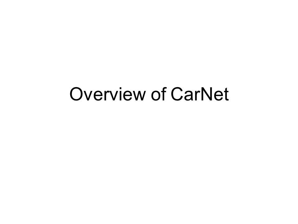 Overview of CarNet