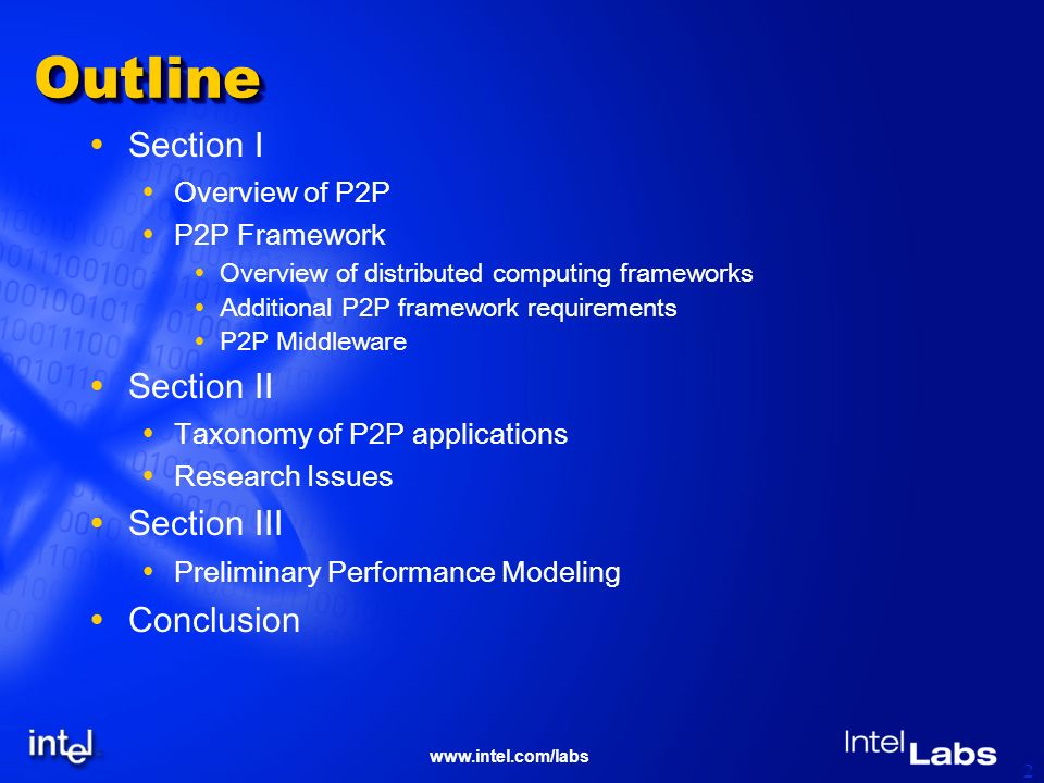 www.intel.com/labs 2 OutlineOutline Section I Overview of P2P P2P Framework Overview of distributed computing frameworks Additional P2P framework requ