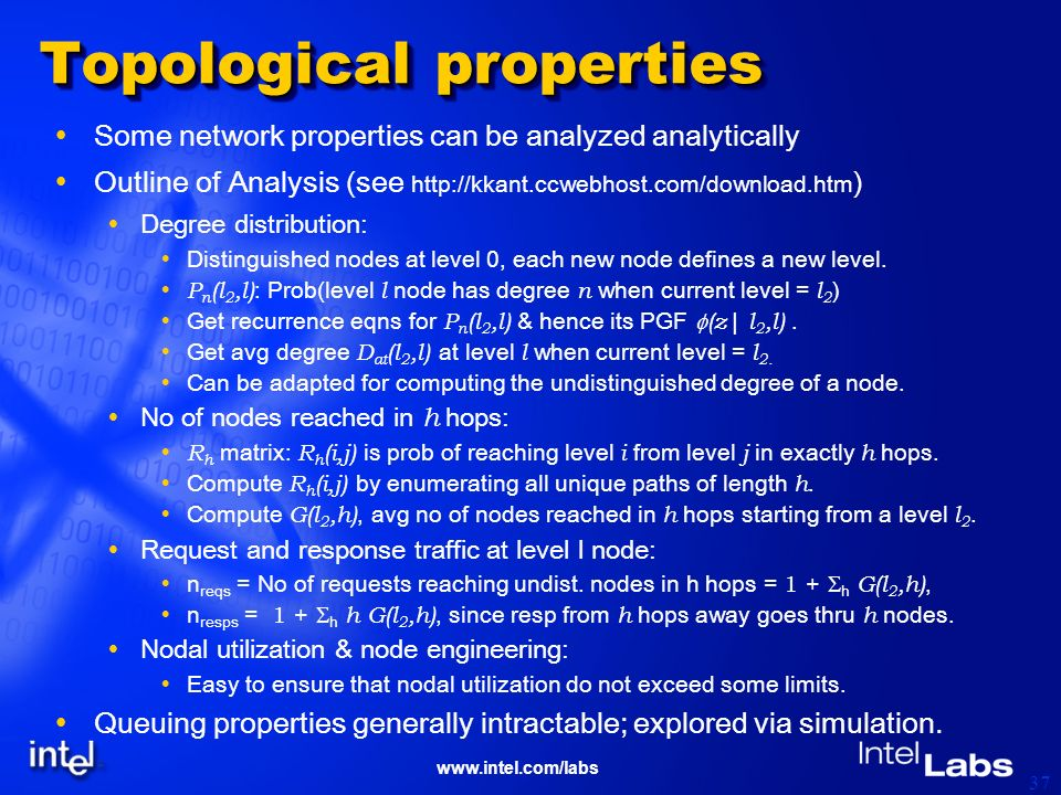www.intel.com/labs 37 Topological properties Some network properties can be analyzed analytically Outline of Analysis (see http://kkant.ccwebhost.com/