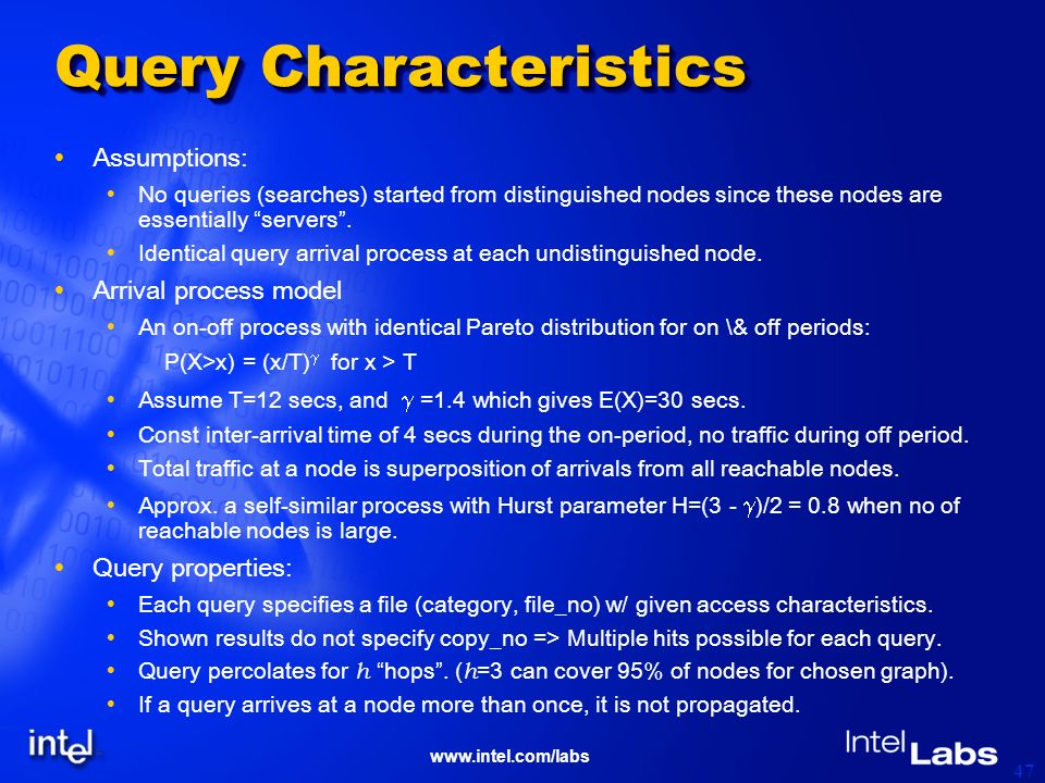 www.intel.com/labs 47 Query Characteristics Assumptions: No queries (searches) started from distinguished nodes since these nodes are essentially serv