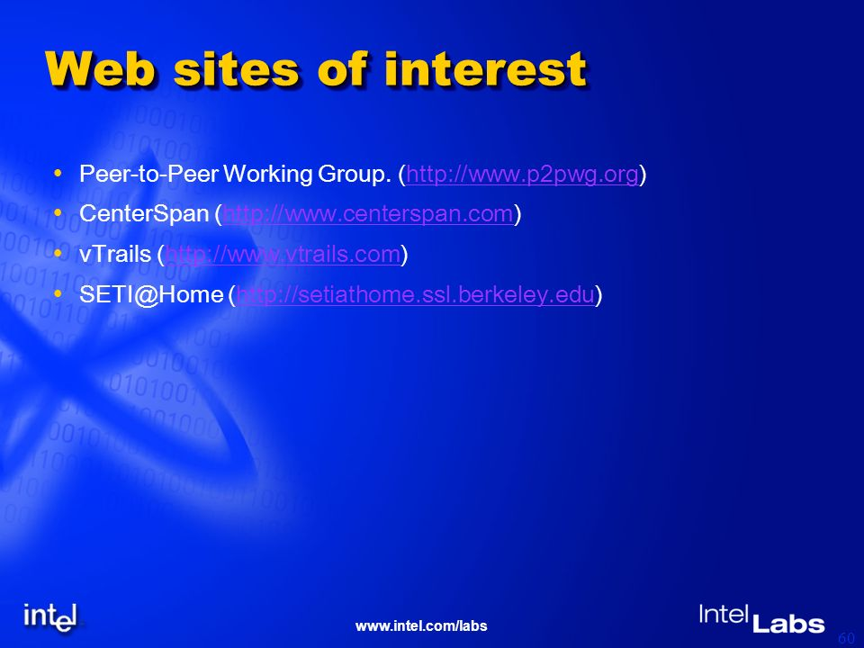 www.intel.com/labs 60 Web sites of interest Peer-to-Peer Working Group.