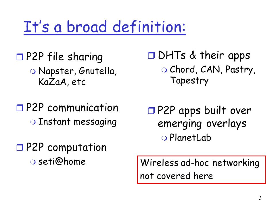 74 DHT Layered Architecture TCP/IP DHT Network storage Event notification Internet P2P substrate (self-organizing overlay network) P2P application layer ?
