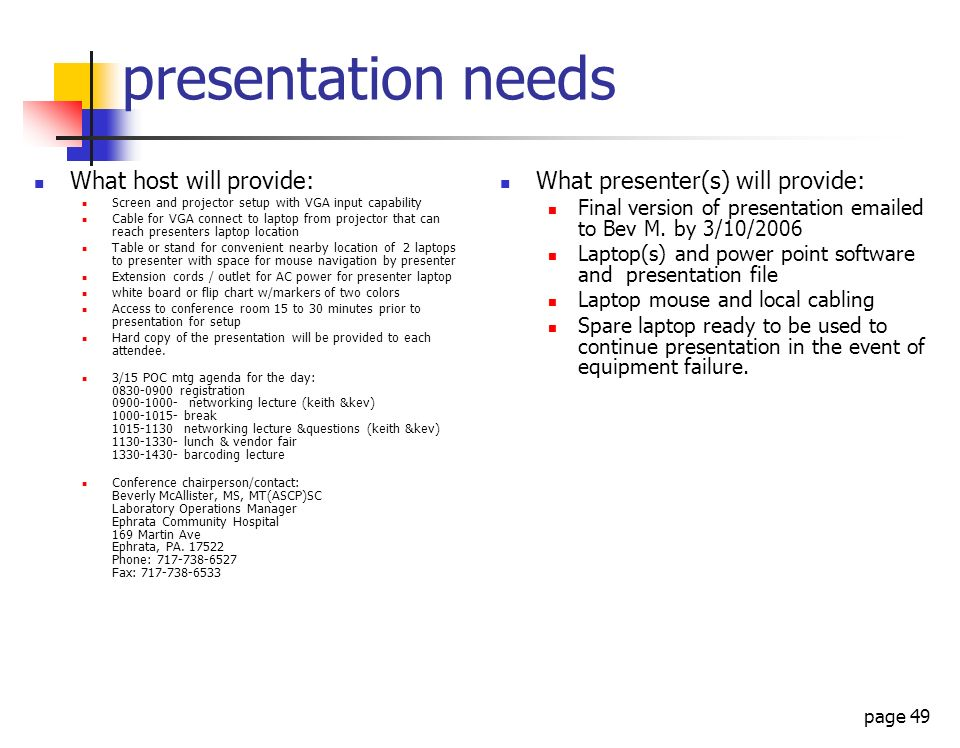 page 49 presentation needs What host will provide: Screen and projector setup with VGA input capability Cable for VGA connect to laptop from projector
