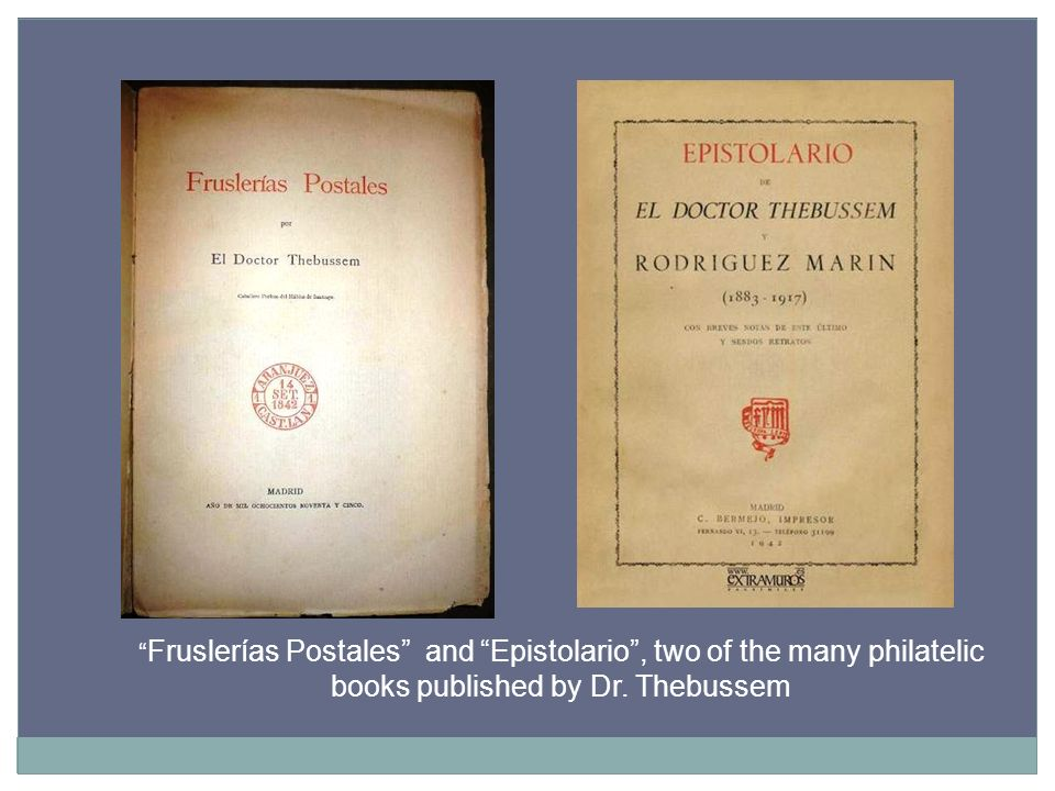 Fruslerías Postales and Epistolario, two of the many philatelic books published by Dr. Thebussem