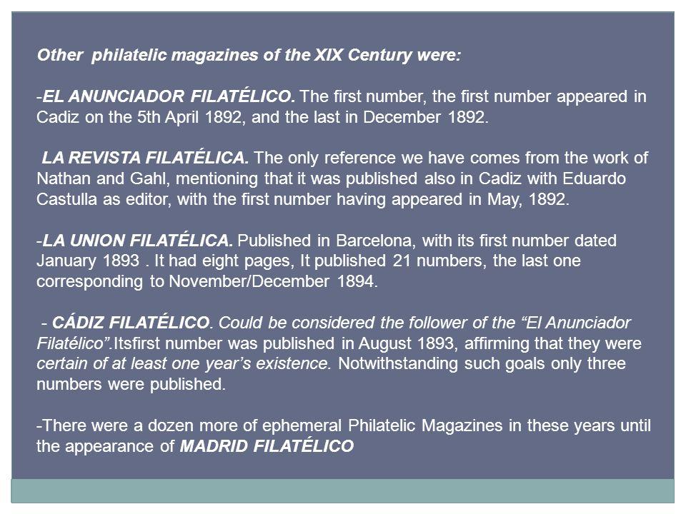 Other philatelic magazines of the XIX Century were: -EL ANUNCIADOR FILATÉLICO.