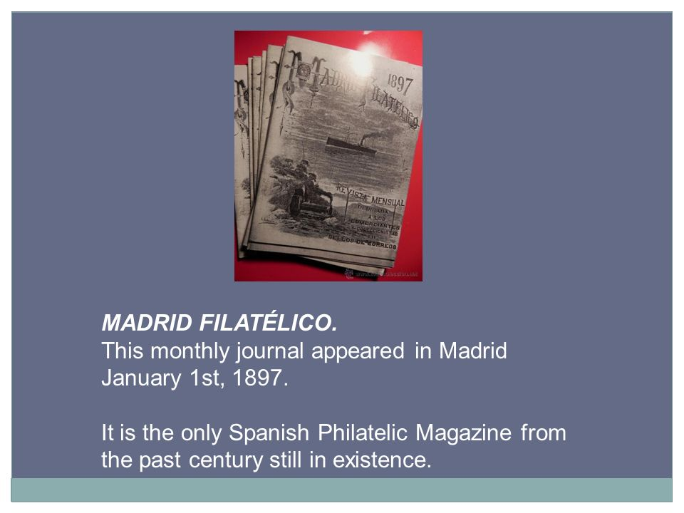 MADRID FILATÉLICO. This monthly journal appeared in Madrid January 1st, 1897.