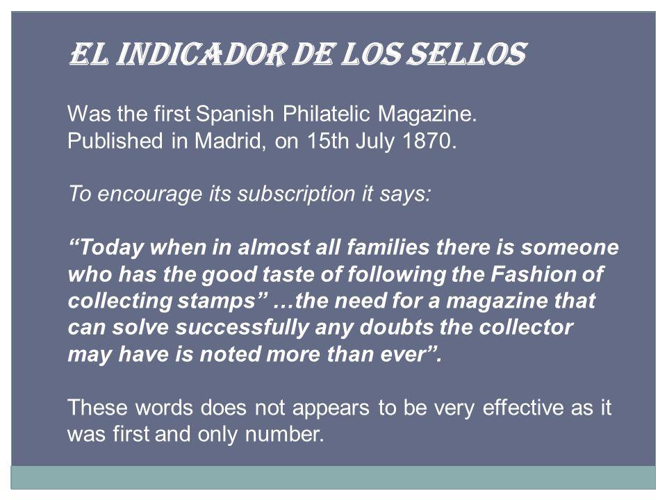 EL INDICADOR DE LOS SELLOS Was the first Spanish Philatelic Magazine.